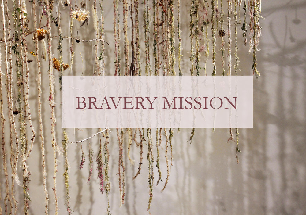 BRAVERY MISSION KATE LAING KATEWORKS