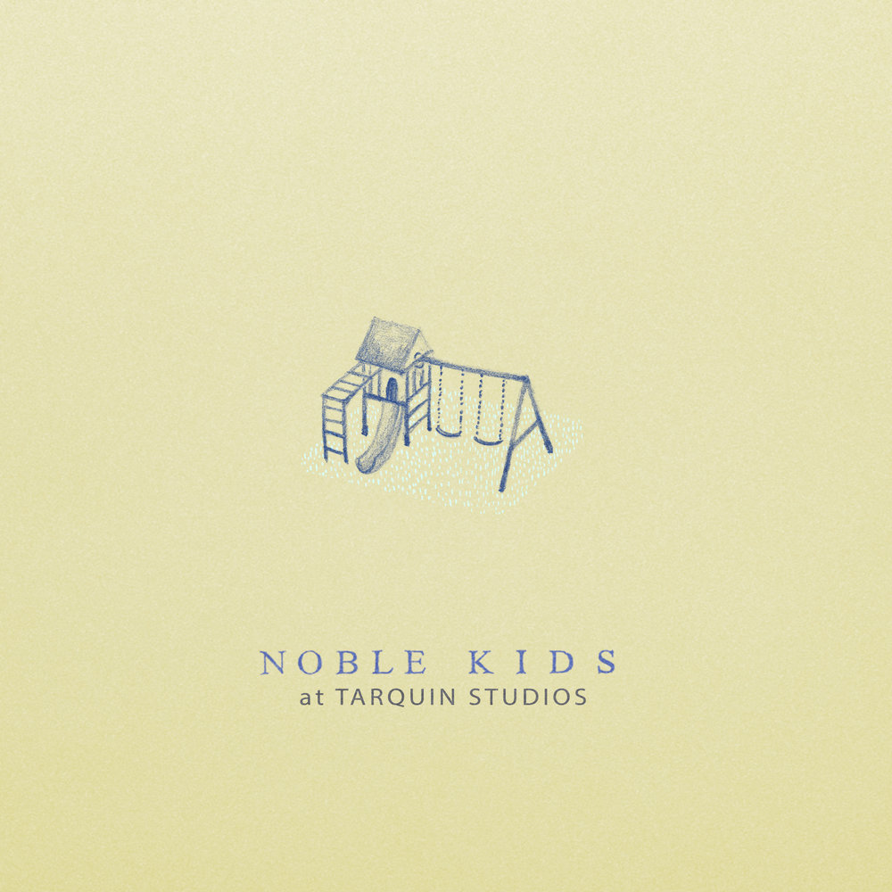 Noble Kids at Tarquin Studios released in March, 2016