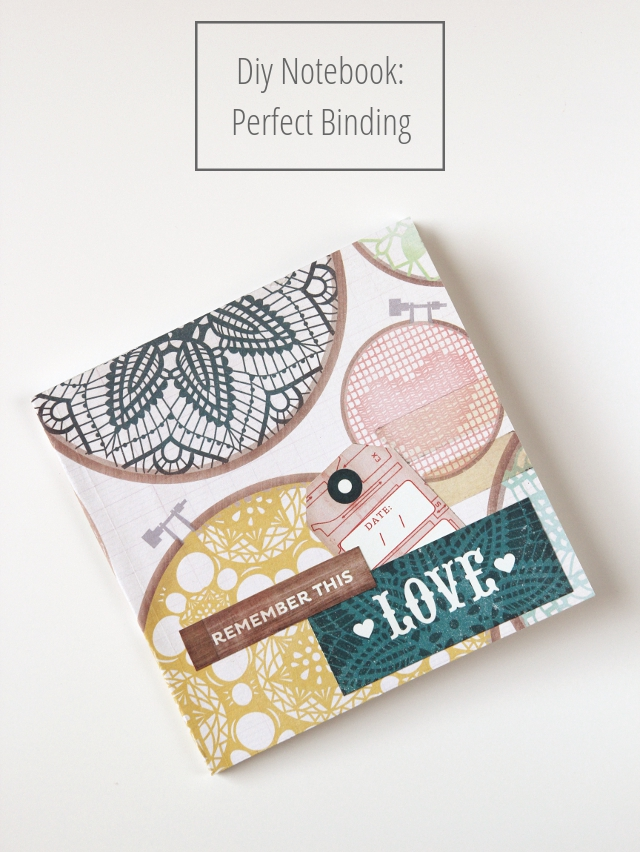 DIY NOTEBOOK: PERFECT BINDING  — Gathering Beauty