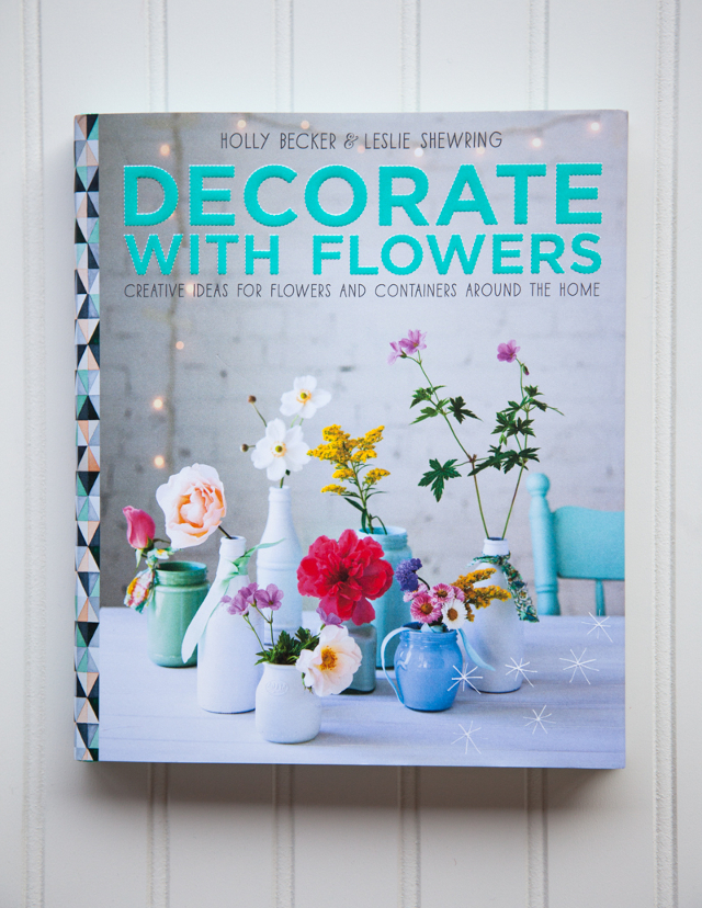 Decorate With Flowers by Holly Becker and Leslie Shewring UK Book Cover