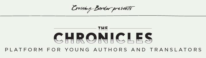 The chronicles   Five short pieces I wrote for the  Crossing Border festival , translated by Annie McDermott.