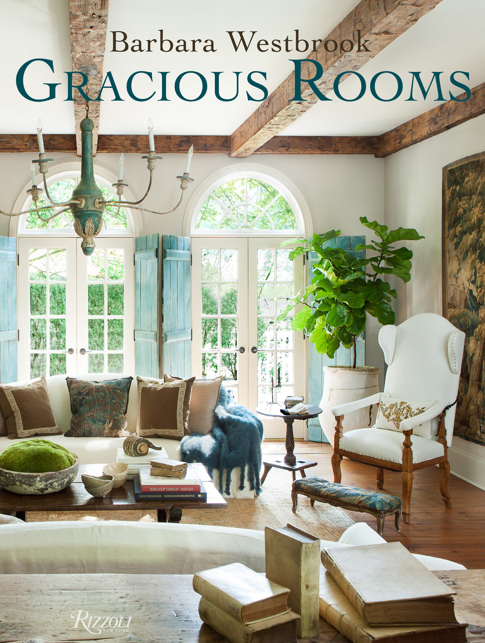 Barbara Westbrook, Gracious Rooms. Published by Rizzoli, New York 2015