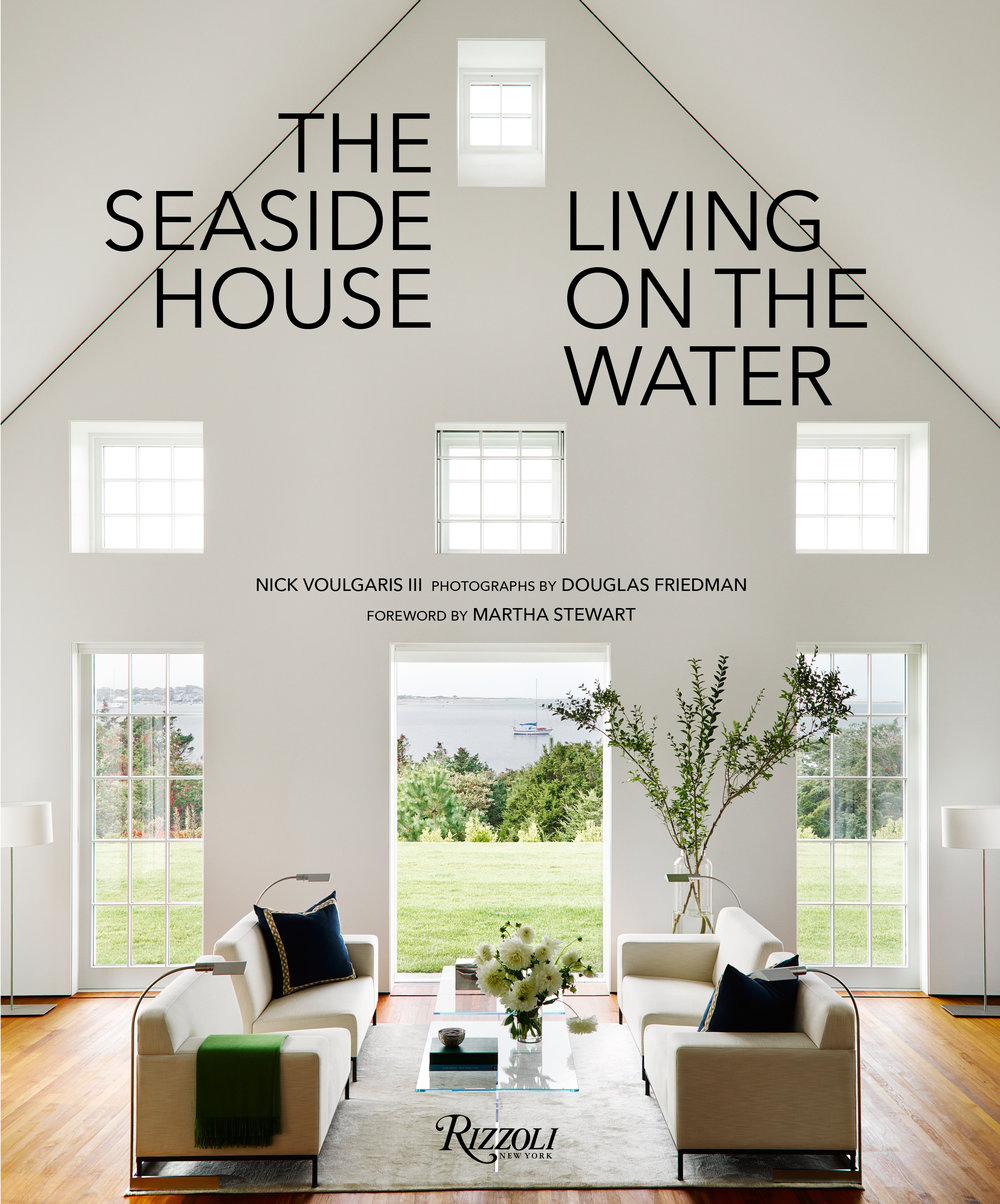 The Seaside House: Living on the Water by Nick Voulgaris III, Rizzoli NY 2017