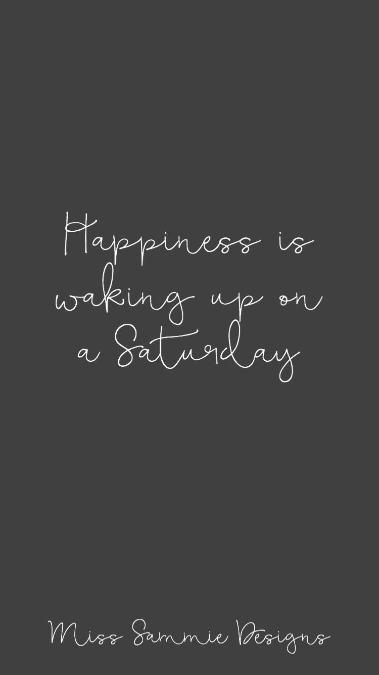 Saturday morning bliss iPhone wallpaper by Miss Sammie Designs.