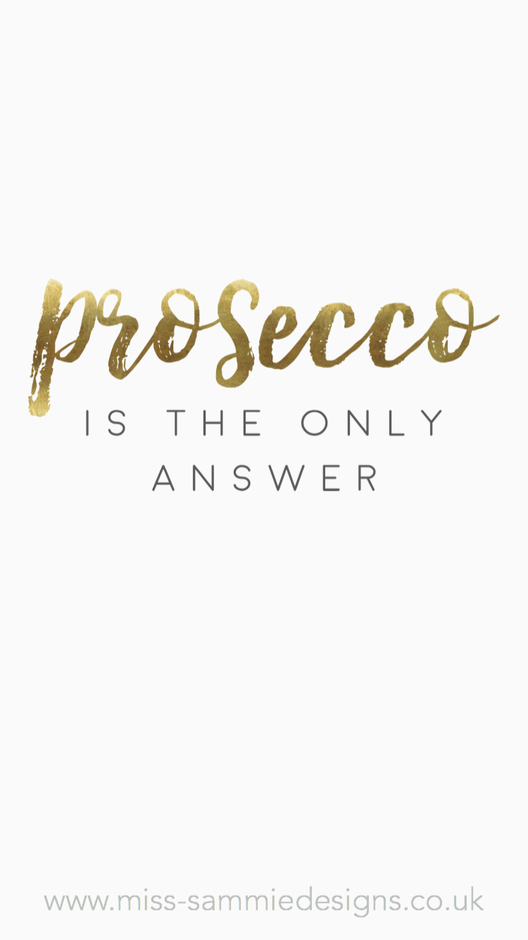 prosecco is the only answer by Miss Sammie Designs