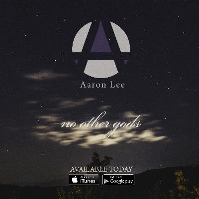 "Aaron Lee's Debut Album ""No Other Gods"""