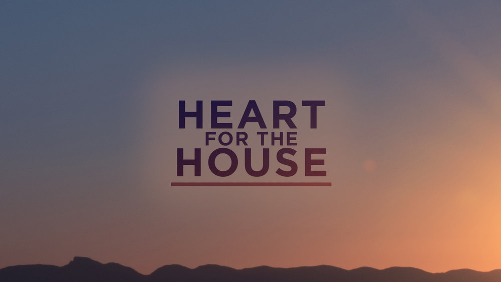 heart for the house 16 9.jpg