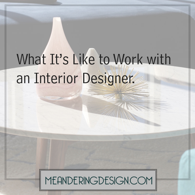 white marble coffee table with text overlay 'what it's like to work with an interior designer'
