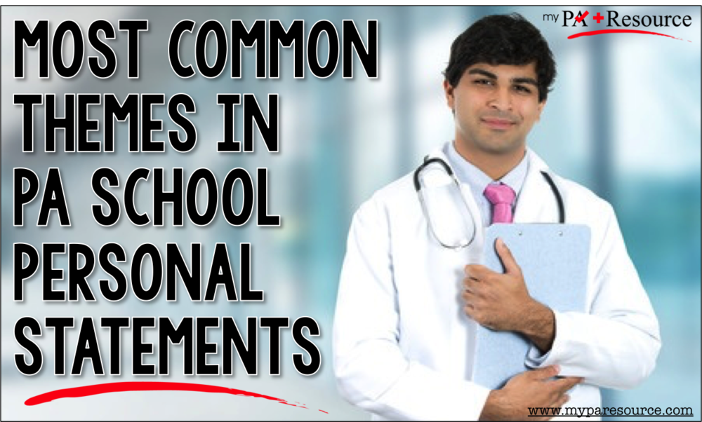 most common themes in pa school personal statements