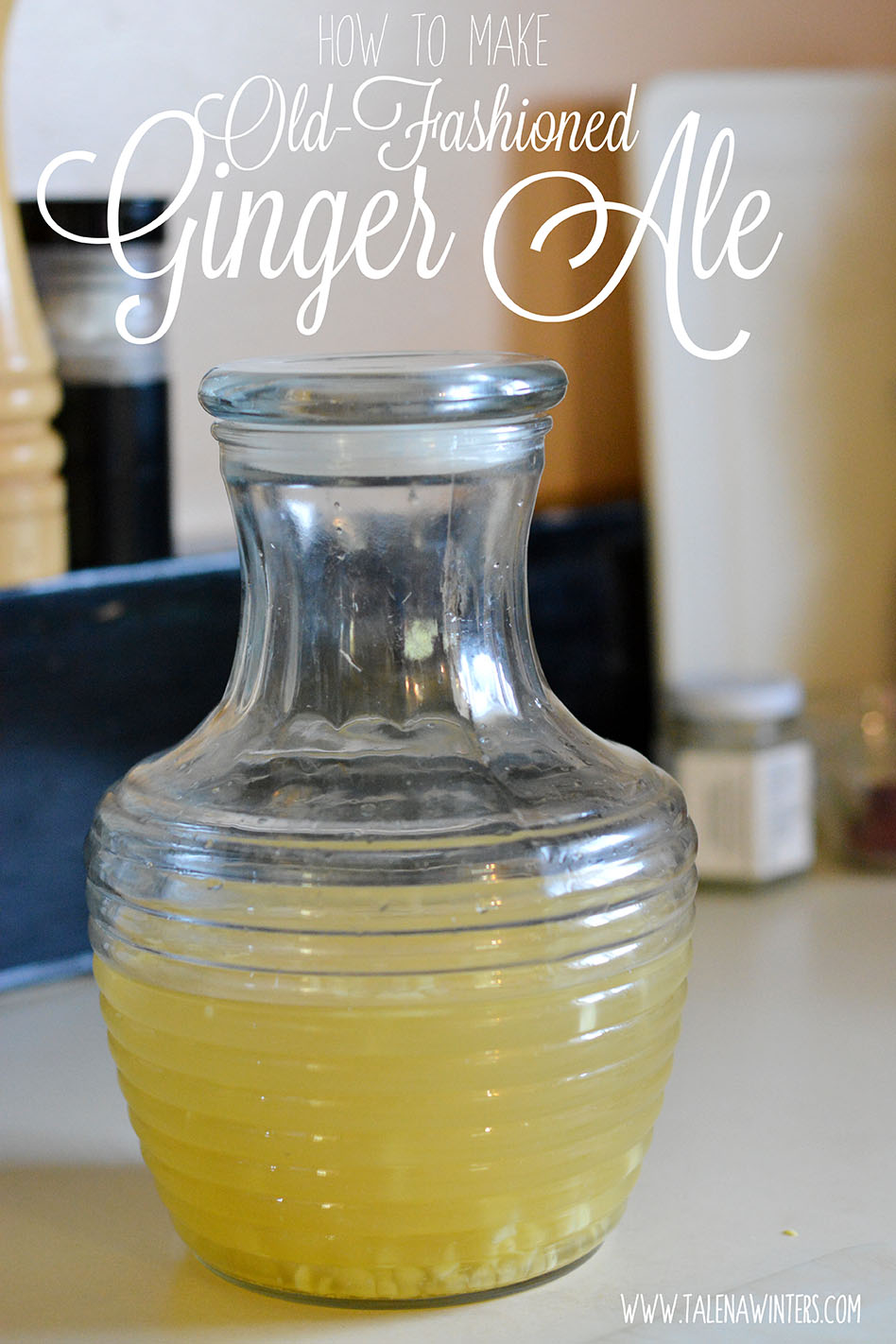How to Make Old-Fashioned Ginger Ale recipe - tasty, easy, and beneficial!