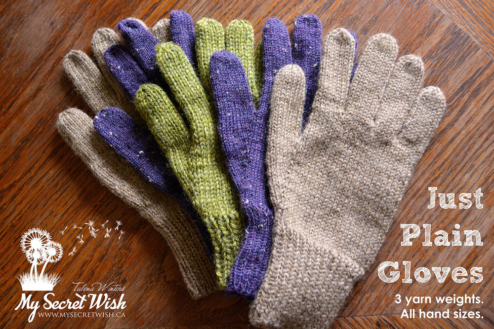 Just Plain Gloves - 3 yarn weights, all hand sizes. Fingering-weight liner pattern included.