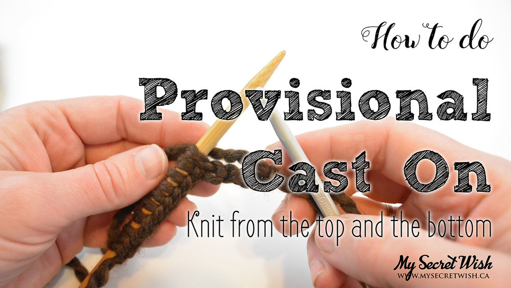 How to do Provisional Cast On; photo and video tutorial from My Secret Wish by Talena.