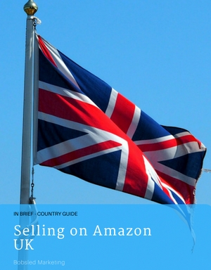 Selling on Amazon UK - a guide by Bobsled Marketing experts.JPG