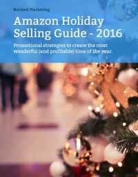 Amazon Holiday Selling Guide for 2016 by Bobsled Marketing Experts