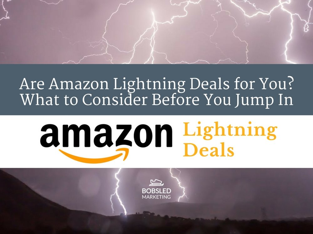 Are Amazon Lightning Deals for You? What to Consider Before Jumping In
