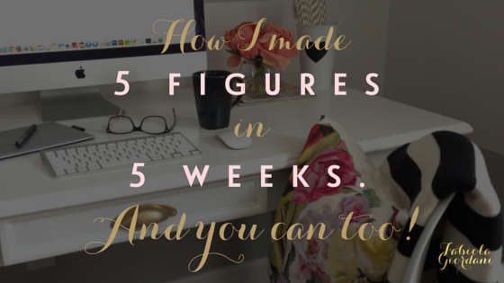 How-I-Made-5-Figures-In-5-Weeks