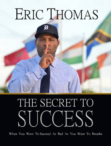 Eric Thomas Secret to Success