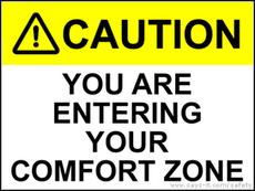 caution you are entering your comfort zone