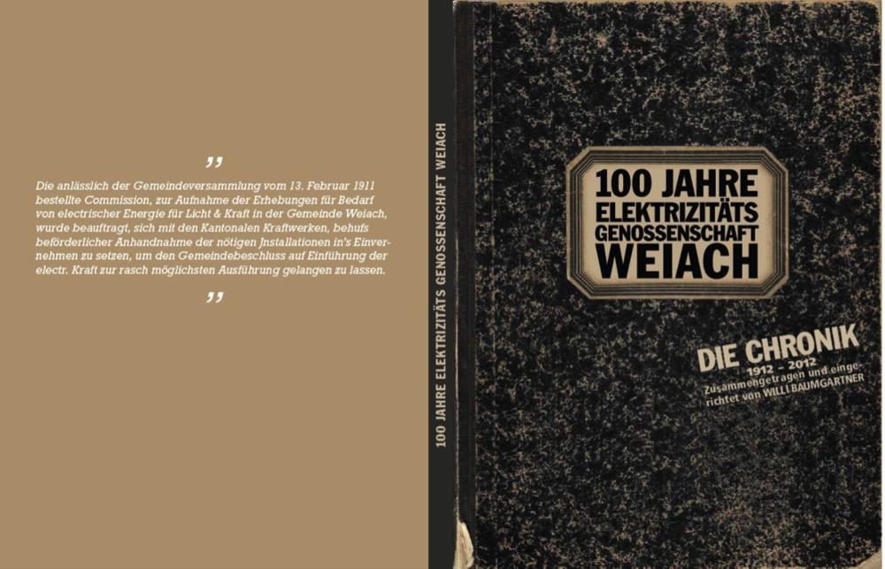 Zum 100-jährige Bestehen der Elektrizitätsgenossenschaft Weiach hat Willi Baumgartner einer Chronik geschrieben (124 Seiten)