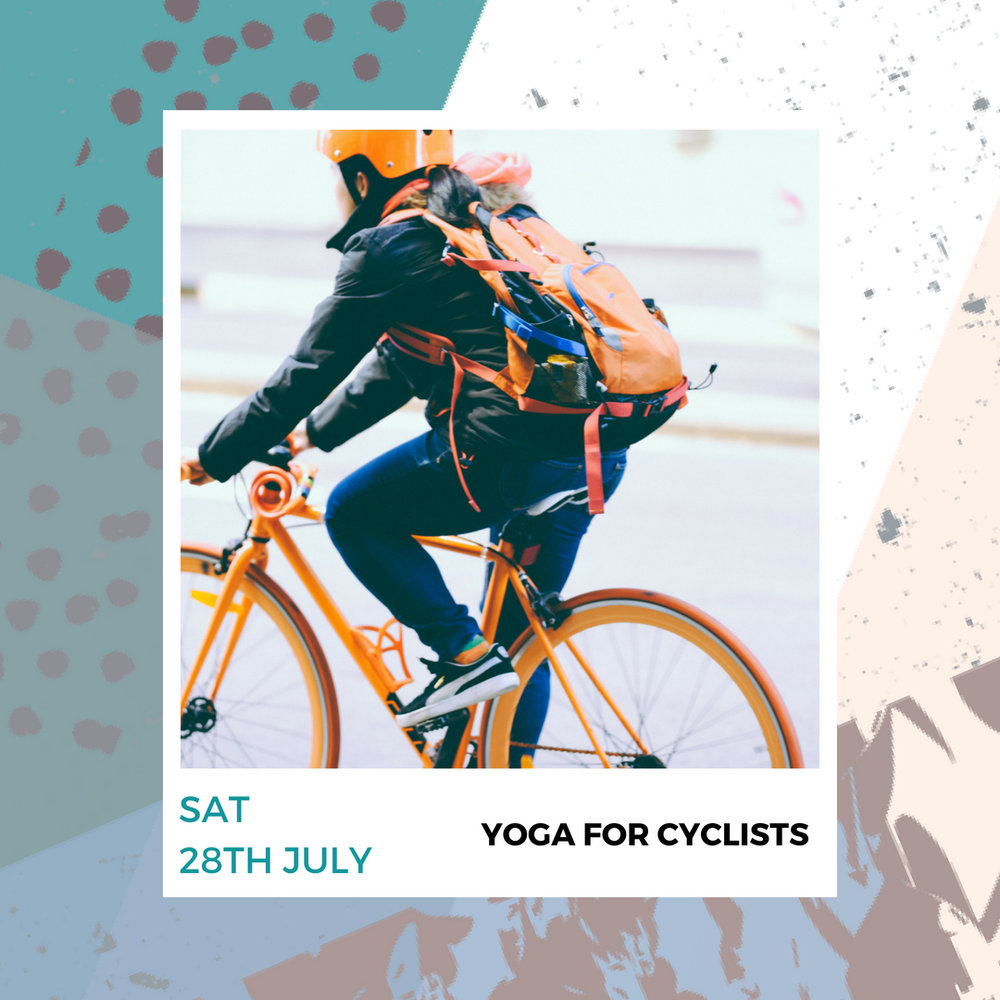 YOGA FOR CYCLISTS - Sat 28th July | £25pp
