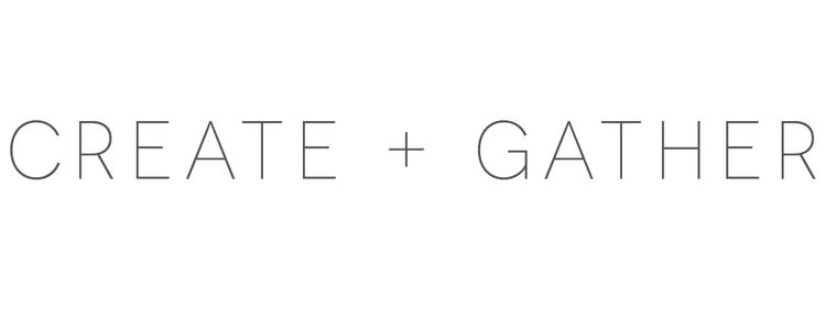Create & Gather