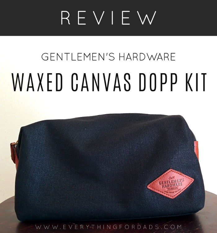 Gentlemen's Hardware: Waxed Canvas Dopp Kit Review
