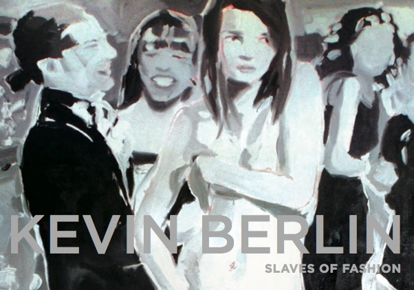 Kevin Berlin Slaves of Fashion.jpg