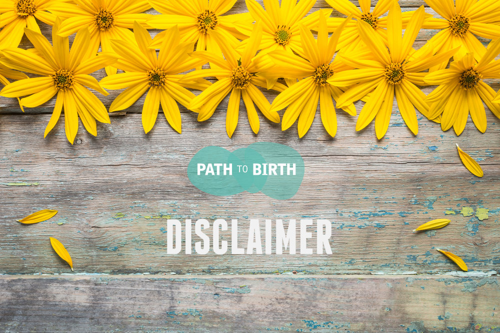 Path to Birth Disclaimer