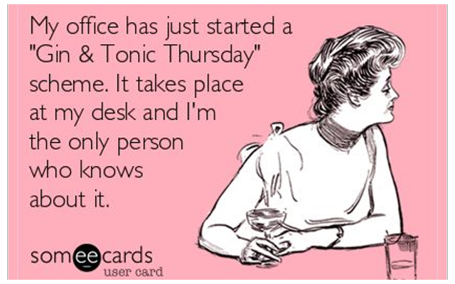 gin and tonic thursday at work meme ecards