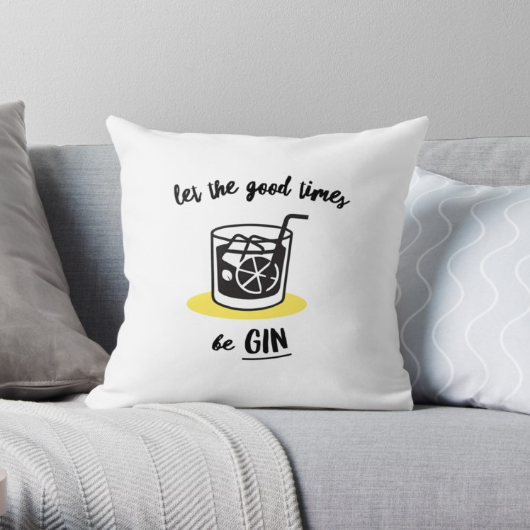 Let the Good Times Be Gin Throw Pillow