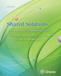 Shared Solutions   The Shared Solutions Resource Guide is intended to help parents, educators, and students with special education needs work together to prevent conflicts, resolve them quickly, and allow students to develop their full potential and succeed in school.