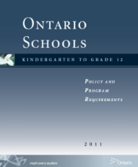 Ontario Schools, Kindergarten to Grade 12: Policy and Program Requirements, 2011 (OS) sets out the requirements of the Ministry of Education that govern the policies and programs of all publicly funded elementary and secondary English-language schools in Ontario.