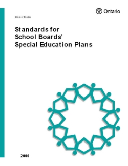 "Standards for School Boards' Special Education Plans (2000) School boards must comply with the requirements for special education plans set out in Regulation 306 under the Education Act, entitled ""Special Education Programs and Services"", and in this policy document. These requirements for standards build on requirements for school boards' special education plans previously set out in memoranda from the ministry."