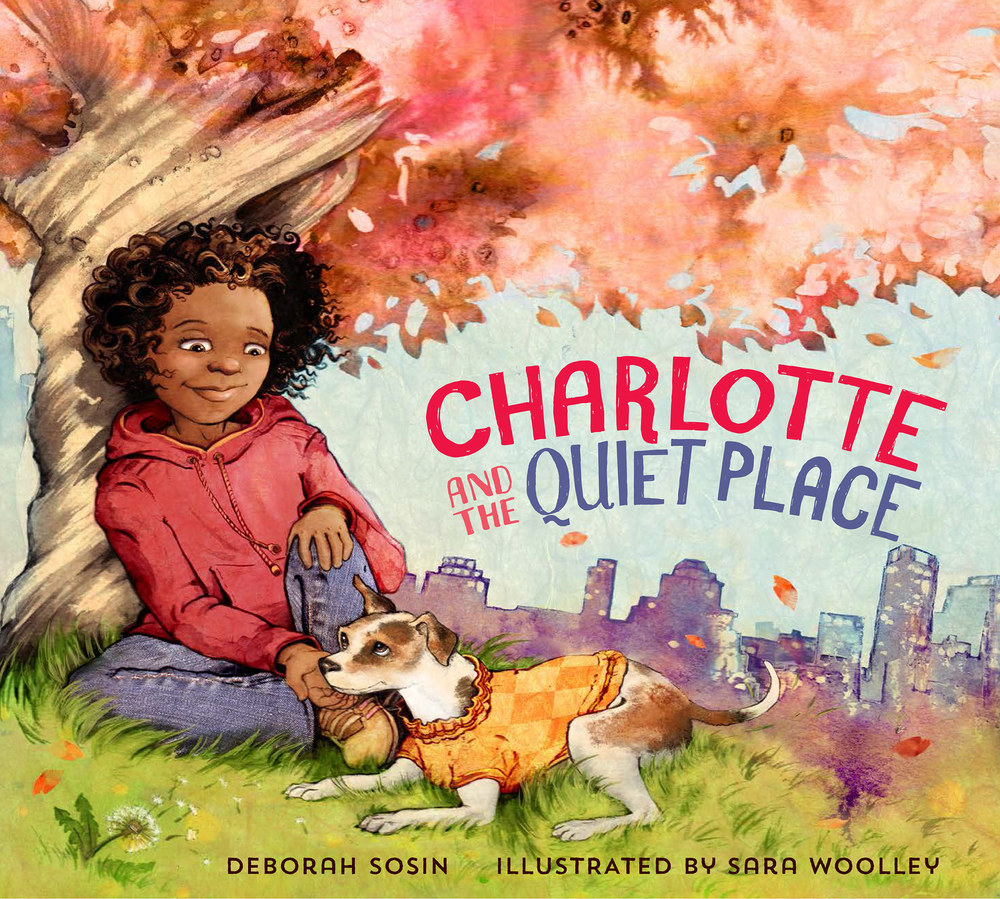 Charlotte and the Quiet Place, by Deborah Sosin - Plum Blossom Books 2015  -  Art Director Terri Saul
