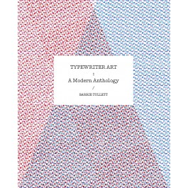 Tyepwriter Art: A Modern Anthology