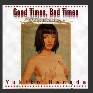 Album GOOD TIMES, BAD TIMES     Available on iTunes  & Spotify