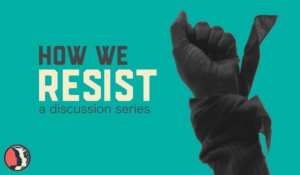 How We Resist