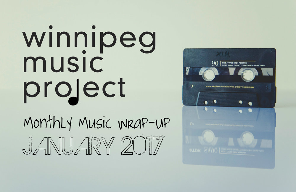 Winnipeg Music Project Monthly Wrap-Up, January 2017