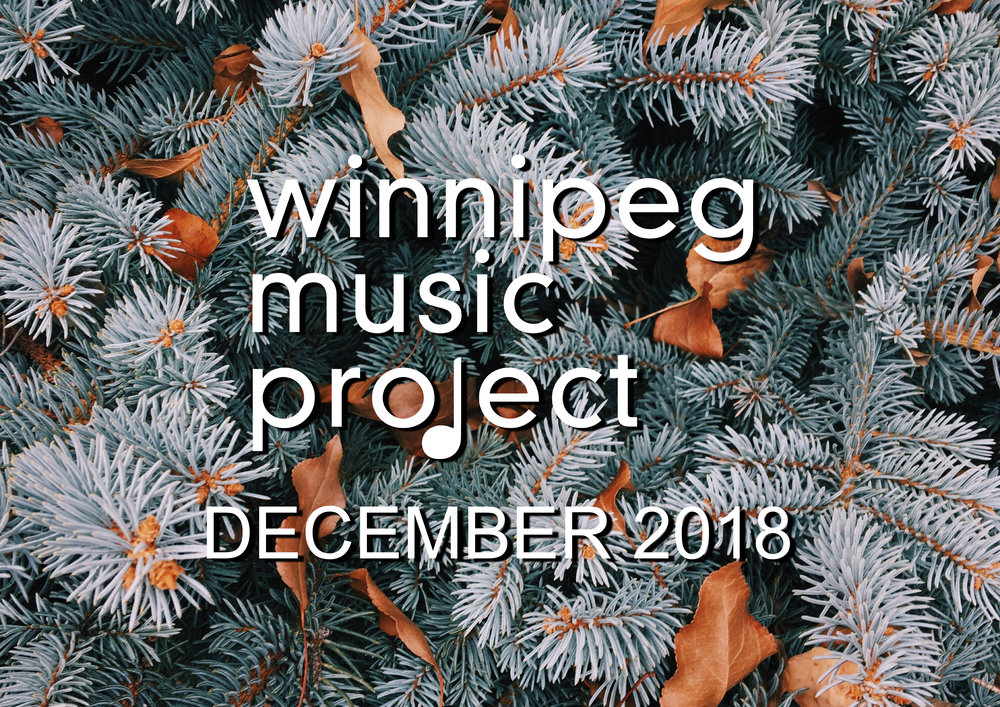 Winnipeg Music Project Monthly Music Wrap-Up December 2018