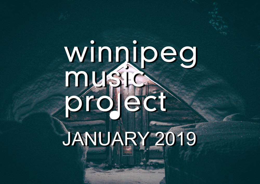 Winnipeg Music Project | Monthly Music Wrap-Up (January 2019)
