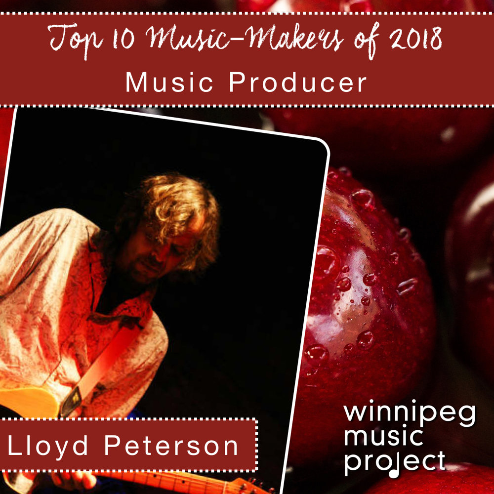 Lloyd Peterson | Top 10 Music Makers of 2018 | Winnipeg Music Project