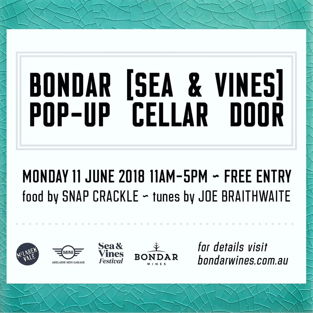 For one day only - as part of the McLaren Vale Sea and Vines Festival this year, we'll be opening our shed doors on the Monday of the June long weekend.Expect a couple of new wines (perhaps 2018 Rose, and a brand new and extremely limited Rayner Vineyard Shiraz amongst others), food by the always excellent Snap Crackle Catering, and acoustic tunes by the supremely talented Joe Braithwaite.MONDAY 11 June 2018, 11AM-5PMBONDAR WINES, CORNER TWENTYEIGHT ROAD & CHALK HILL ROAD, McLAREN VALEMENU:Fresh Smokey Bay Oysters - $15 (6) / $25 (12)Fried Haloumi with watermelon puree, turkish bread, watermelon skin, mint and sumac - $10Truffled mushroom arancini balls - $10Salt and pepper squid - $15Charcuterie plate: 3 local meats with accompaniments - $20Cheese plate: 3 local cheeses with accompaniments - $15Cheese and Charcuterie plate - $30