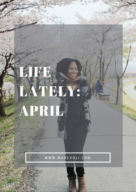 Life Lately: April - MAREVOLI