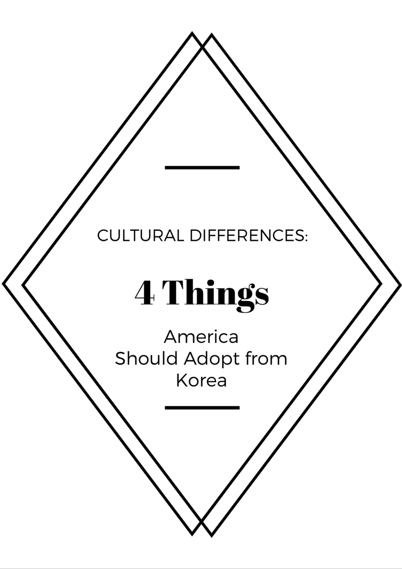 4 Thing America Should Adopt from South Korea -  MAREVOLI