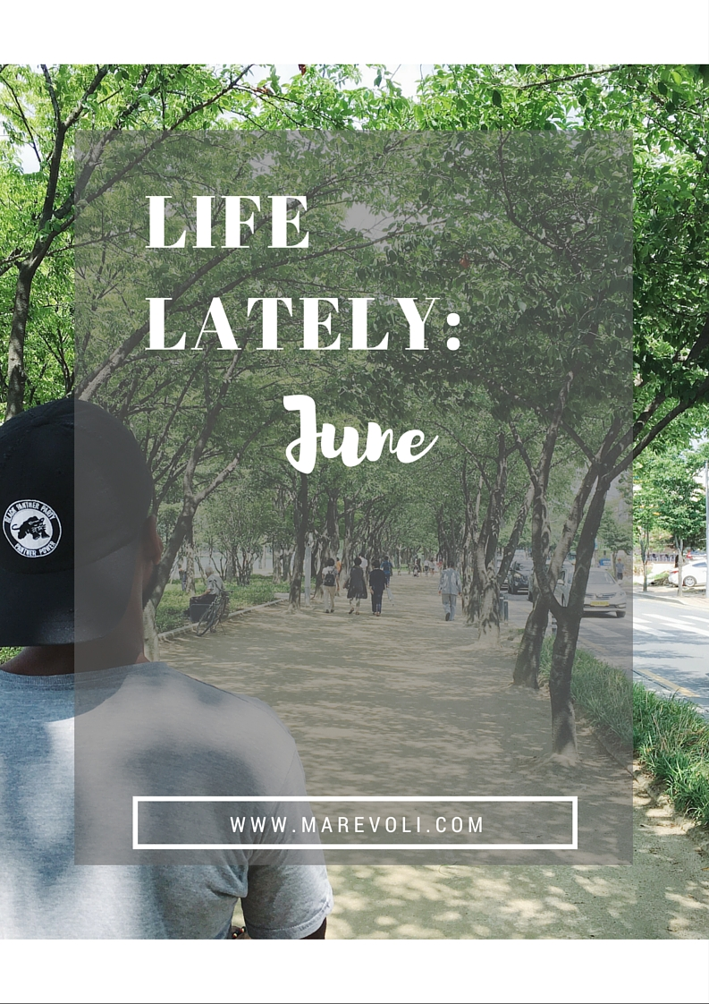Life Lately: June - MAREVOLI