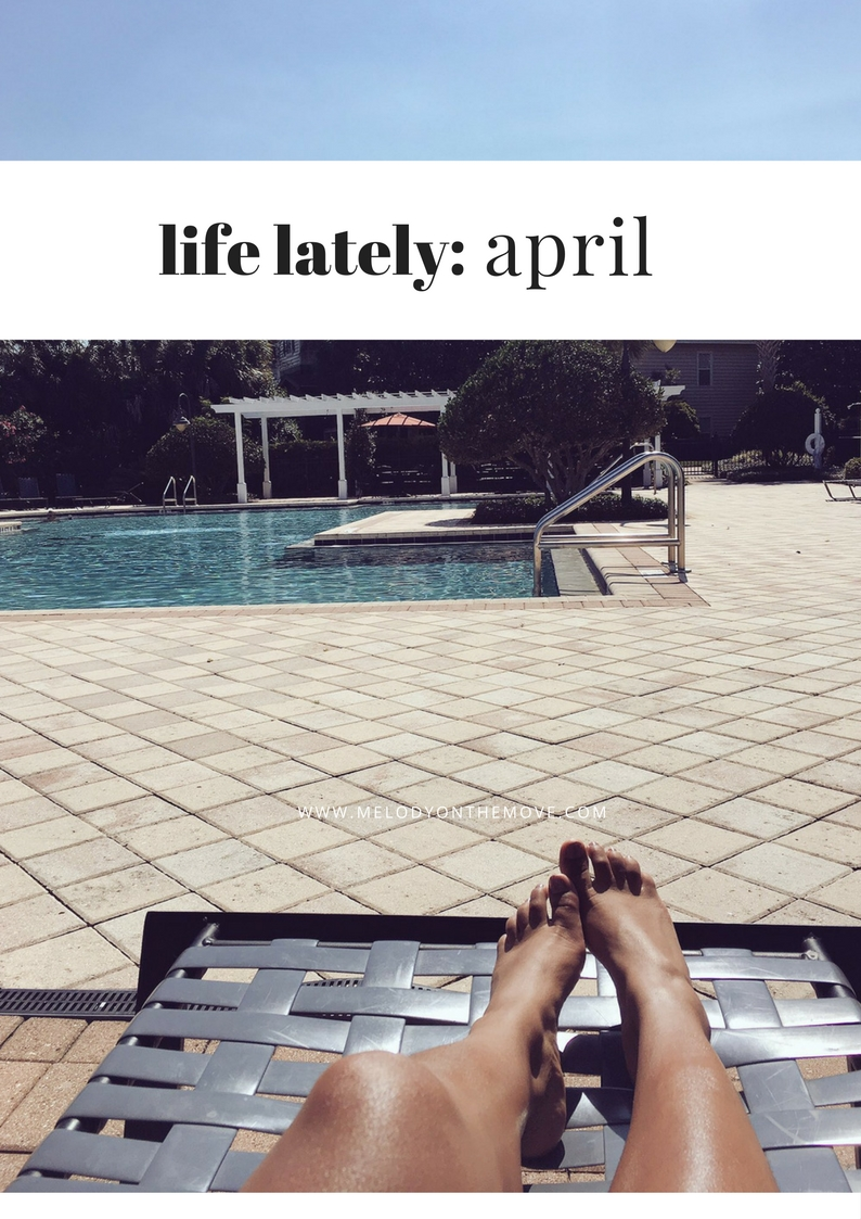 Life Lately: April - Melody on the Move