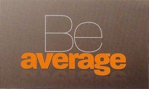 be-average