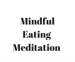 Mindful Eating Meditation