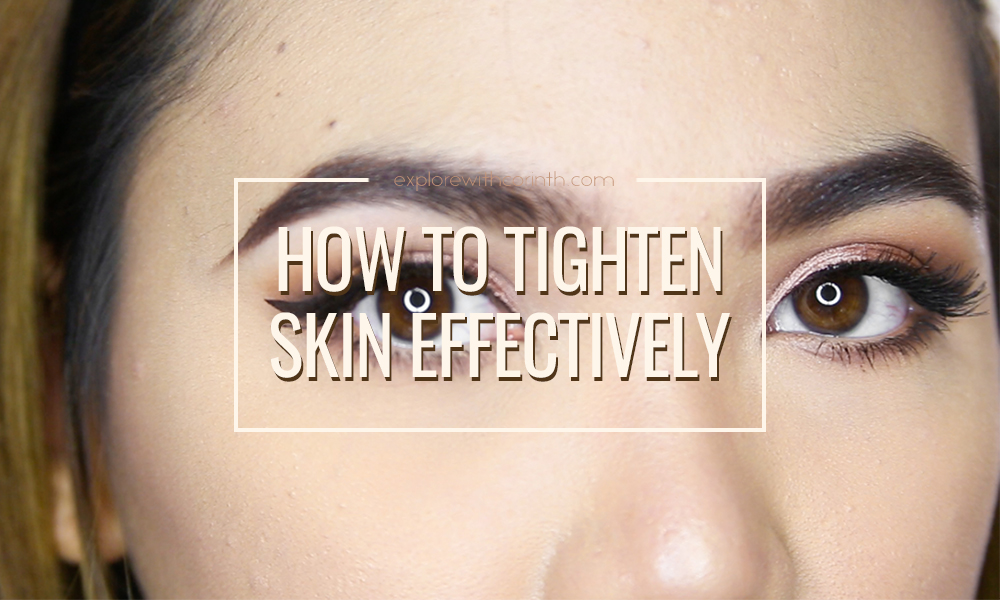 How To Tighten Skin Effectively?