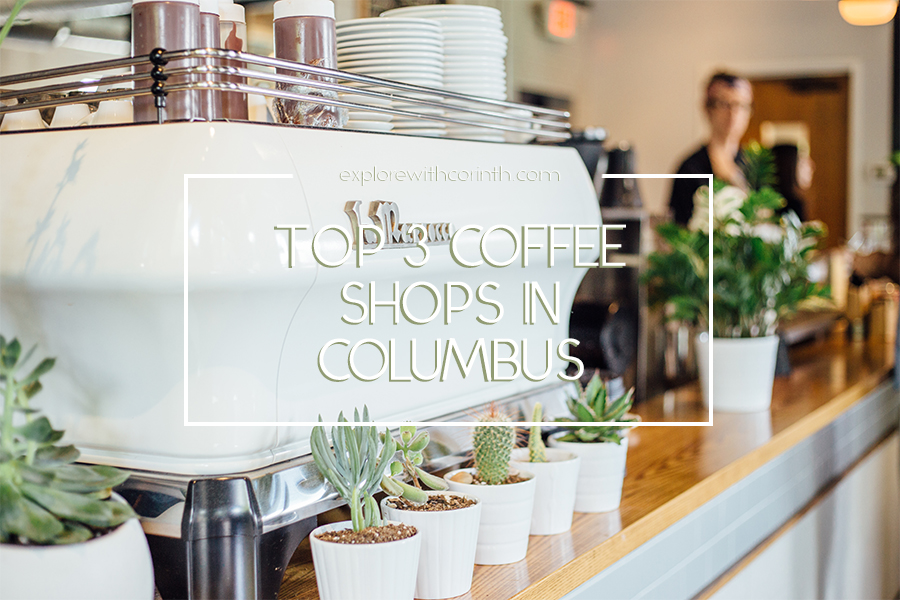 Top 3 Coffee Shops in Columbus, Ohio